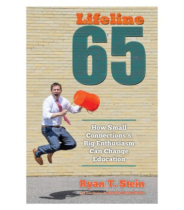 Lifeline 65: How Small Connections and Big Enthusiasm Can Change Education by Ryan T. Stein