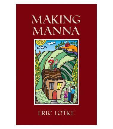Making Manna by Eric Lotke